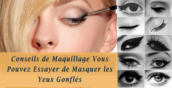 conseils de maquillage vous pouvez essayer de masquer les yeux gonfl s paupi res ascenseur blog. Black Bedroom Furniture Sets. Home Design Ideas